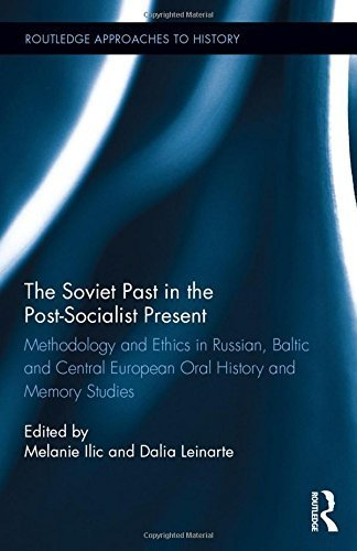 The Soviet Past in the Post-Socialist Present: Methodology and Ethics in Russian, Baltic and Central European Oral History and Memory Studies (Routledge Approaches to History) (2015-07-20)