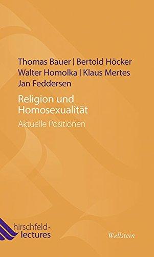 Religion und Homosexualität: Aktuelle Positionen (Hirschfeld-Lectures)