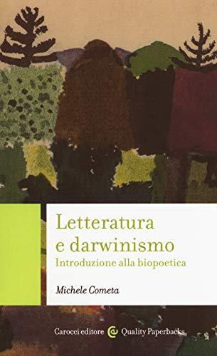 Letteratura e darwinismo. Introduzione alla biopoetica (Quality paperbacks) por Michele Cometa