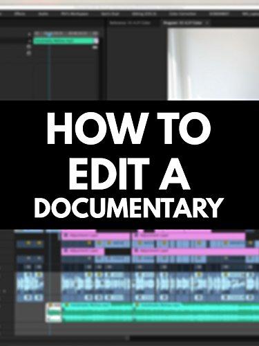How to Edit a Documentary [OV]