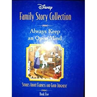Always Keep an Open Mind: Stories About Fairness and Good Judgment (Disney Family Story Collection, 5)