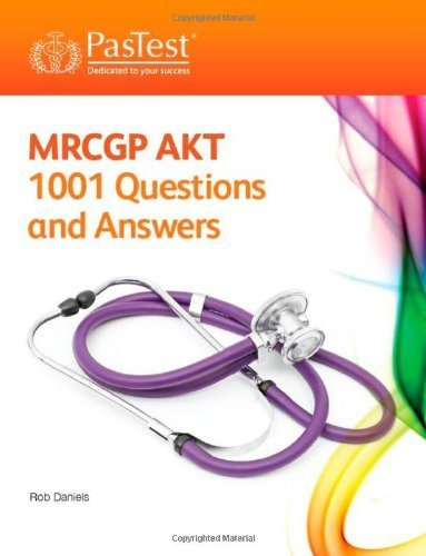 MRCGP AKT: 1001 Questions and Answers by Rob Daniels (2013-08-30)