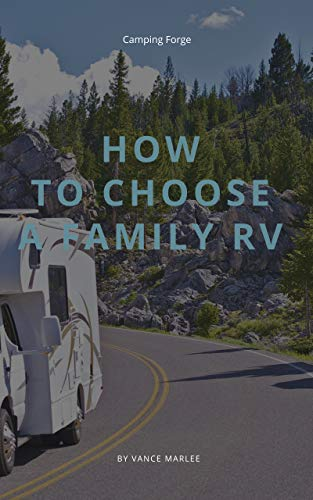 How To Choose A Family RV (English Edition)