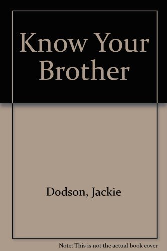 Know Your Brother (Creative machine arts series) by Jackie Dobson (1990-07-02)