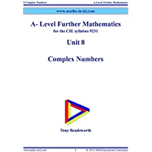A-Level Further Mathematics for the CIE Syllabus 9231: Unit 8 Complex Numbers (English Edition)
