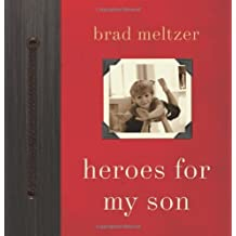(Heroes for My Son) By Brad Meltzer (Author) Hardcover on (Jun , 2010)