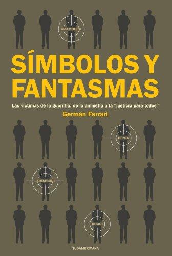 Símbolos y fantasmas: Las víctimas de la guerrilla: de la amnistía a la