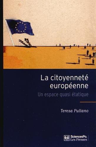 La citoyenneté européenne : Un espace quasi étatique par Teresa Pullano