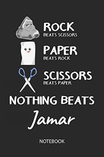 Nothing Beats Jamar - Notebook: Rock Paper Scissors Game Pun - Blank Ruled Kawaii Name Personalized & Customized Notebook Journal Boys & Men. Cute ... School Supplies, Birthday & Christmas Gift.