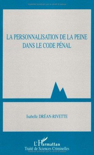La personnalisation de la peine dans le code pénal de Isabelle Dréan-Rivette (15 novembre 2005) Broché