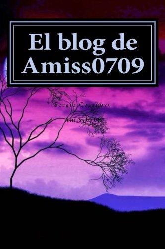 Portada del libro El blog de Amiss0709: El precio de la vida...: Volume 1 (Pasin y reflexin)