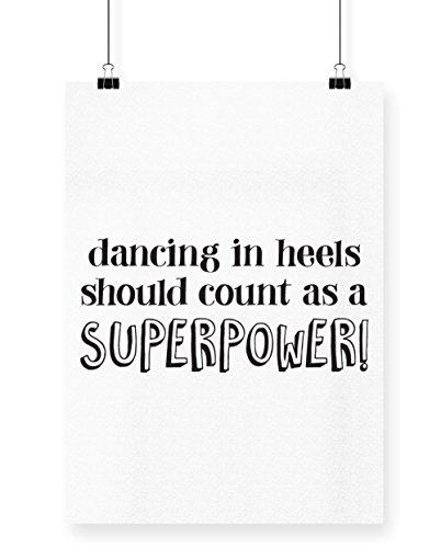 hippowarehouse Dancing in Heels sollte Class als ein Supermacht Bedruckte Poster Wall Art Wand-Design A3 (Kostüme Pin Dance Up Girl)