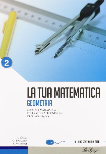 La tua matematica. Aritmetica-Geometria. Con espansione online. Per la Scuola media. Con CD-ROM: 2