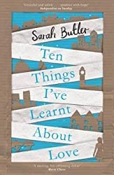 [Ten Things I've Learnt About Love] (By: Sarah Butler) [published: January, 2014]