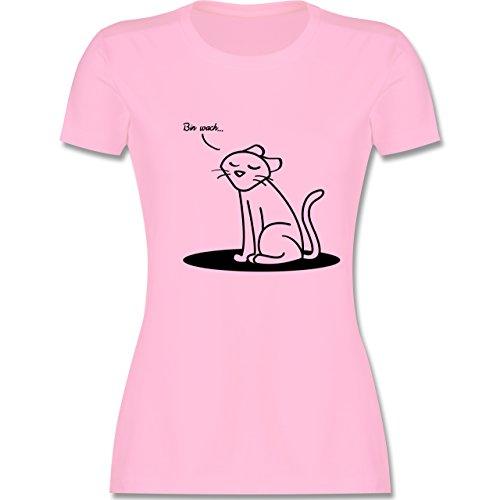 Shirtracer Sprüche - Bin Wach. Katze - Damen T-Shirt Rundhals Rosa
