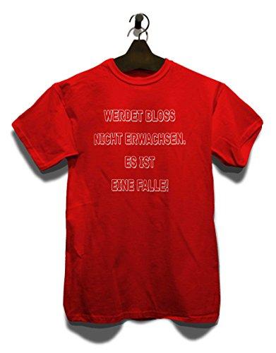 Werdet Bloss Nicht Erwachsen Es Ist Eine Falle T-Shirt Rot
