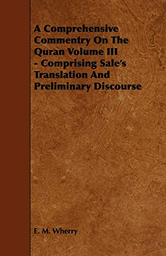 A Comprehensive Commentry On The Quran Volume III - Comprising Sale's Translation And Preliminary Discourse