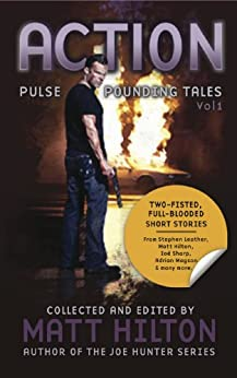Action: Pulse Pounding Tales Volume 1 by [Brazill, Paul D, Hilton, James Oliver, Bury, Col, Godwin, Richard, Hilton, Matt, Sharp, Zoe, Leather, Stephen , Savile, Steven, Magson, Adrian, David James Foster]