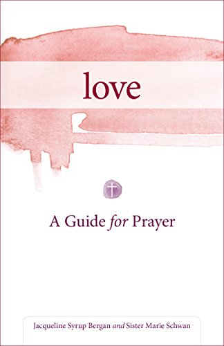 love-a-guide-for-prayer-take-and-receive-english-edition