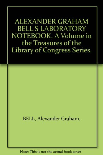 Alexander Graham Bell's Laboratory Notebook (Treasures of The Library of Congress)