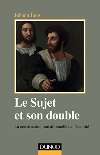 Le sujet et son double : La construction transitionnelle de l'identité por Johann Jung