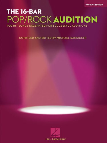 The 16-Bar Pop/Rock Audition: 100 Hit Songs Excerpted for Successful Auditions Women's Edition Voice and Piano
