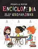 Enciclopedia de las Cosas Asombrosas (Pregunta al Profesor)