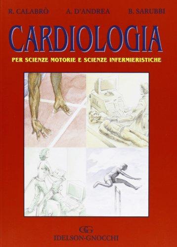 Cardiologia. Per scienze motorie e scienze infermieristiche