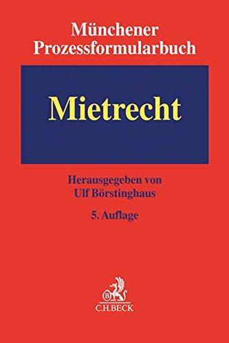 Münchener Prozessformularbuch  Bd. 1: Mietrecht