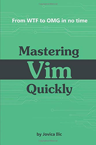 Mastering Vim Quickly: From WTF to OMG in no time por Jovica Ilic