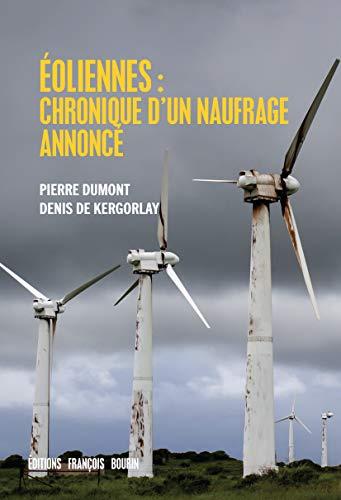 Éoliennes : chroniques d'un naufrage annoncé (ESSAI) par Pierre Dumont