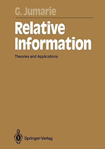 Relative Information: Theories and Applications (Springer Series in Synergetics, Band 47) -