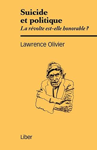 Suicide et politique: La révolte est-elle honorable? par Olivier Lawrence