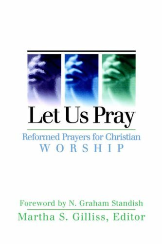 Let Us Pray: Reformed Prayers for Christian Worship by Gilliss (2006-03-01)