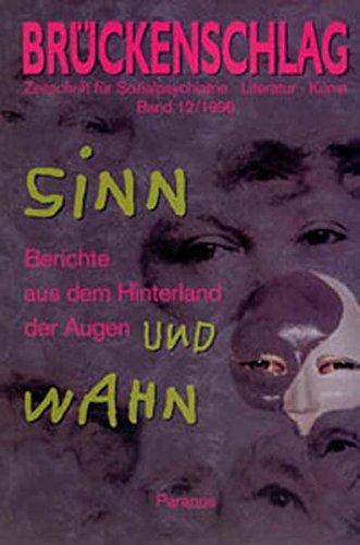 Brückenschlag. Zeitschrift für Sozialpsychiatrie, Literatur, Kunst / Sinn und Wahn