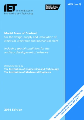 Model Form Contract for the Design, Supply and Installation of Electrical, Electronic and Mechanical Plant: MF1 (Iet Standards)