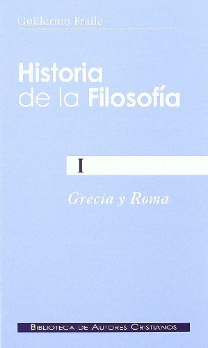 Historia De La Filosofía I. Grecia Y Roma: 1 (NORMAL) por Guillermo Fraile