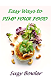 Easy Ways to Pimp your Food