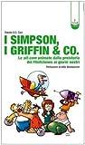 I Simpson, i Griffin & Co. Le sit-com animate dalla preistoria dei Flinstones ai giorni nostri. Ediz. illustrata