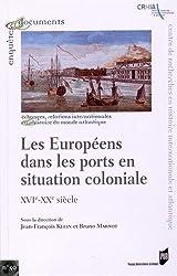Les Européens dans les ports en situation coloniale : XVIe-XXe siècle