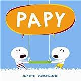 Papy / Jean Leroy, Matthieu Maudet   MAUDET, Matthieu. Illustrateur