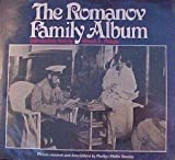 The Romanov Family Album by Robert Massie (1982-10-02)
