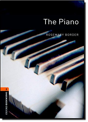 Oxford Bookworms Library: Level 2:: The Piano: 700 Headwords (Oxford Bookworms ELT) por Rosemary Border