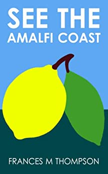 See the Amalfi Coast by [Thompson, Frances M]