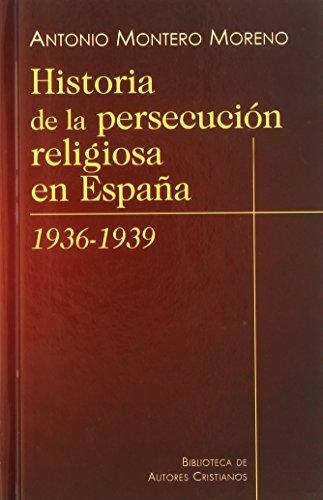 Historia de la persecución religiosa en España (1936-1939) (NORMAL) por Antonio Montero Moreno