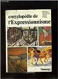 Encyclopédie de l'expressionnisme de Lionel Richard ,Wolf Dieter Dube ,Armin Arnold ( 1 janvier 1978 )