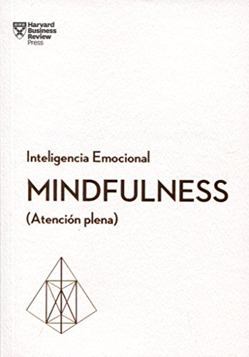 Mindfulness. Atención plena (Serie Inteligencia Emocional) por Harvard Business Review