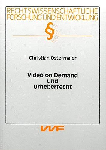 Video on Demand und Urheberrecht (Rechtswissenschaftliche Forschung und Entwicklung)
