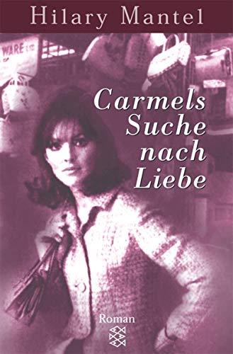 Carmels Suche nach Liebe: Roman (Fischer Taschenbücher)