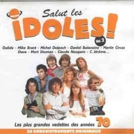 Salut les Idoles vol.2 -les plus grandes vedettes des années 70-